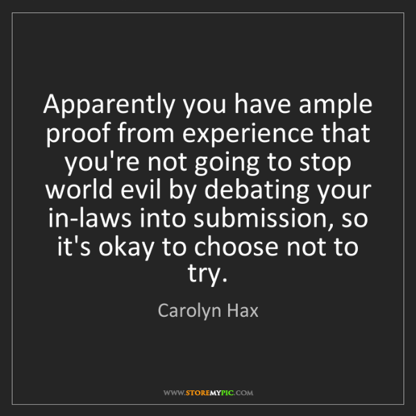 Carolyn Hax: Apparently you have ample proof from experience that...