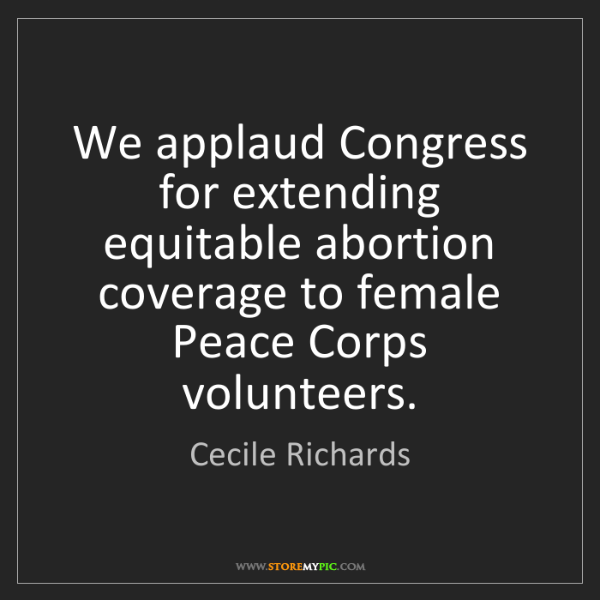 Cecile Richards: We applaud Congress for extending equitable abortion...