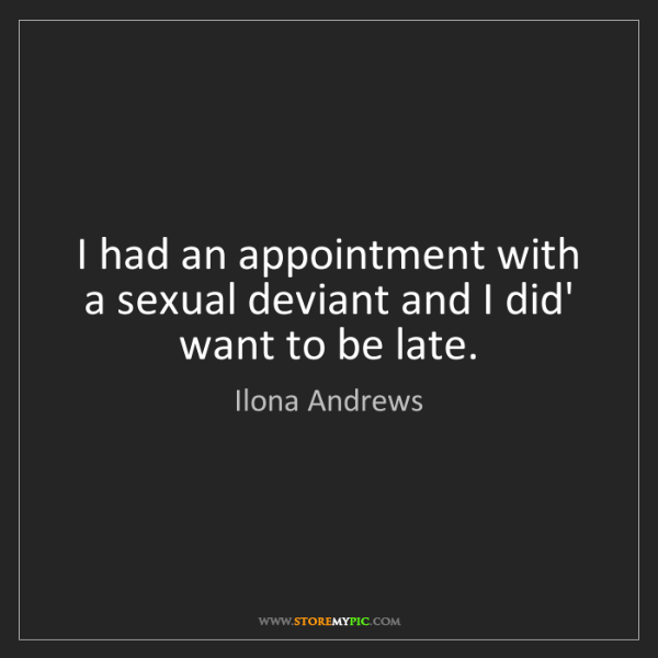 Ilona Andrews: I had an appointment with a sexual deviant and I did'...
