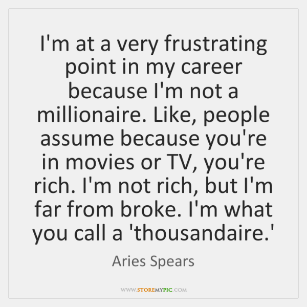 I'm at a very frustrating point in my career because I'm not ...