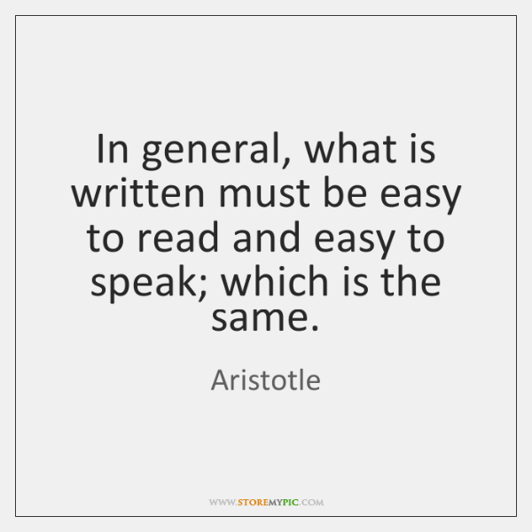 In general, what is written must be easy to read and easy ...