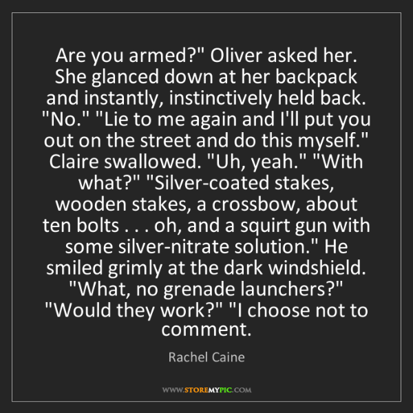 "Rachel Caine: Are you armed?"" Oliver asked her. She glanced down at..."