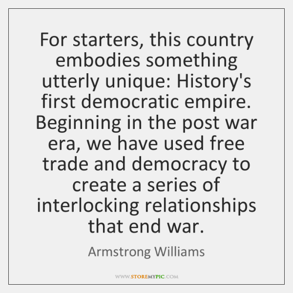For starters, this country embodies something utterly unique: History's first democratic empire. ...