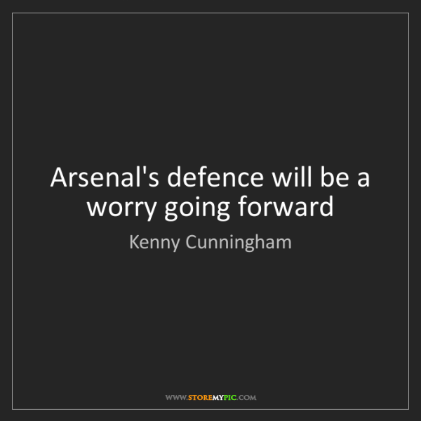 Kenny Cunningham: Arsenal's defence will be a worry going forward