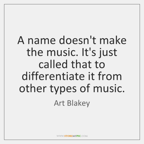 A name doesn't make the music. It's just called that to differentiate ...