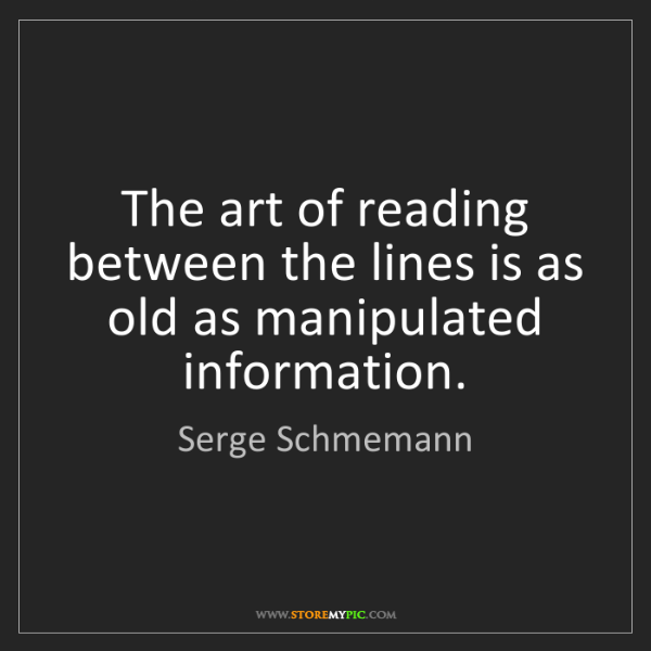 Serge Schmemann: The art of reading between the lines is as old as manipulated...