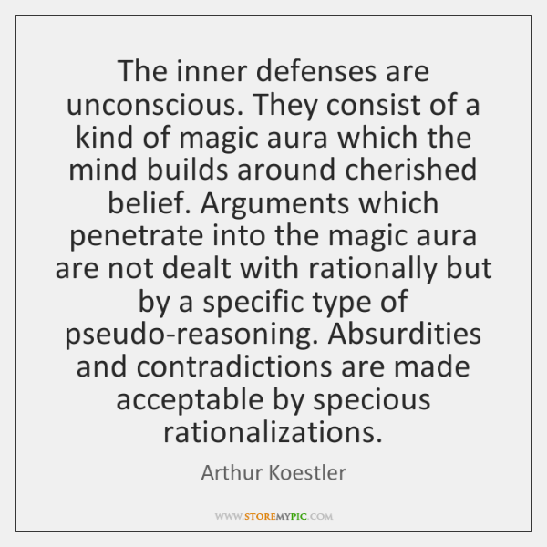 The inner defenses are unconscious. They consist of a kind of magic ...