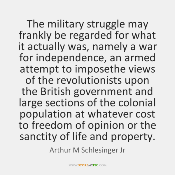The military struggle may frankly be regarded for what it actually was, ...