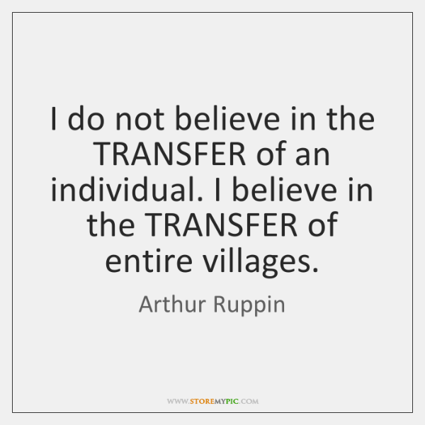 I do not believe in the TRANSFER of an individual. I believe ...
