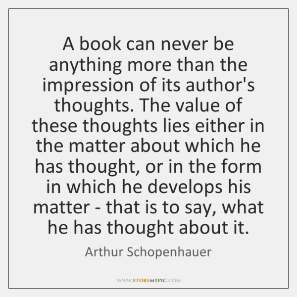 A book can never be anything more than the impression of its ...