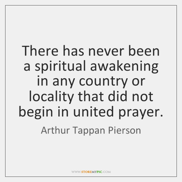 There has never been a spiritual awakening in any country or locality ...