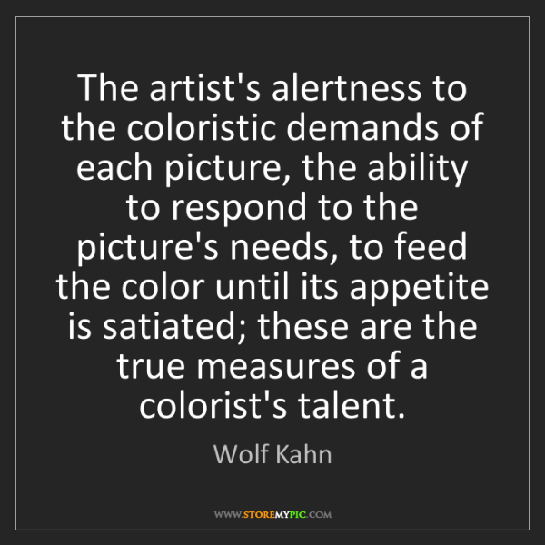 Wolf Kahn: The artist's alertness to the coloristic demands of each...