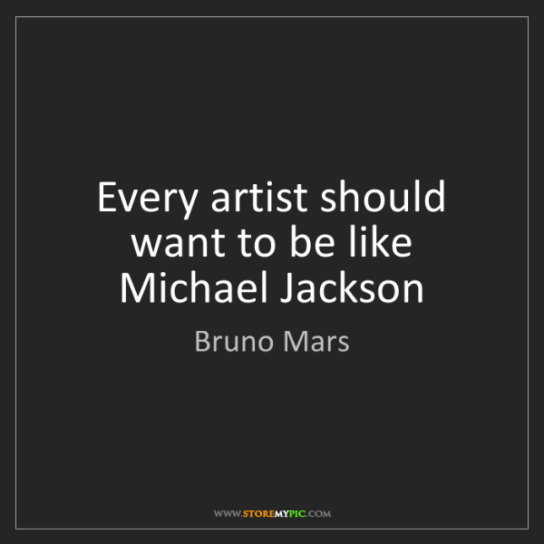 Bruno Mars: Every artist should want to be like Michael Jackson