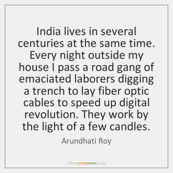 India lives in several centuries at the same time. Every night outside ...