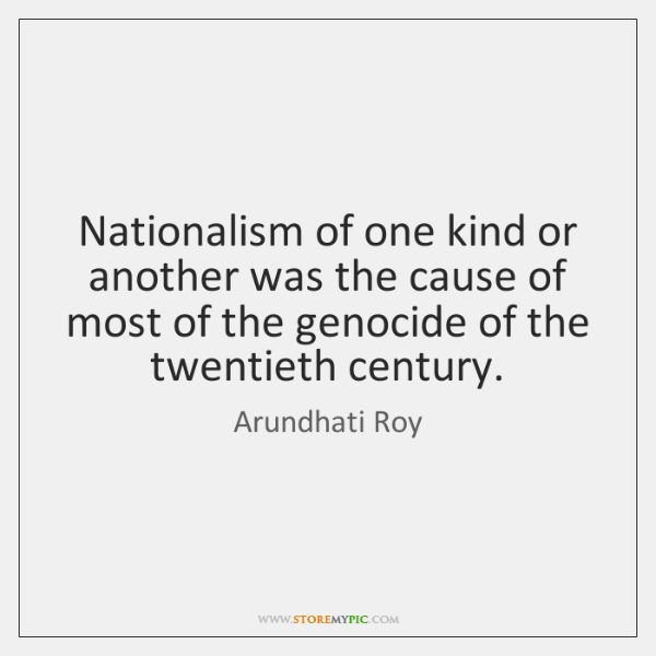 Nationalism of one kind or another was the cause of most of ...