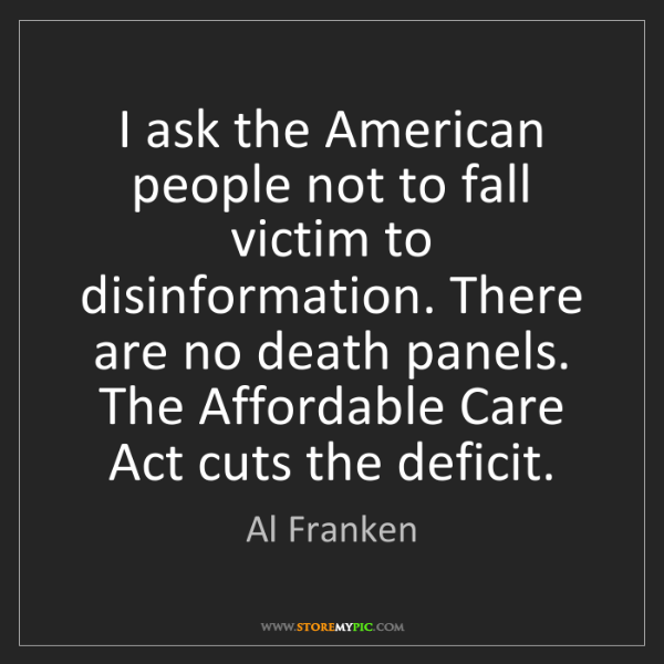 Al Franken: I ask the American people not to fall victim to disinformation....