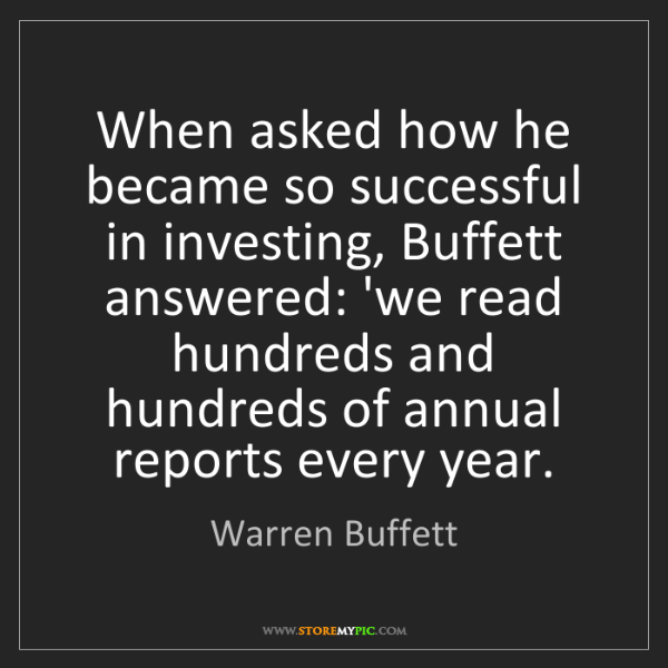Warren Buffett: When asked how he became so successful in investing,...