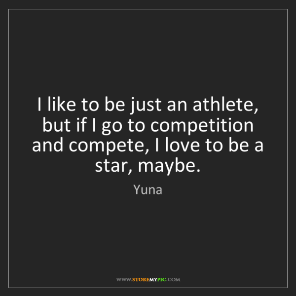 Yuna: I like to be just an athlete, but if I go to competition...