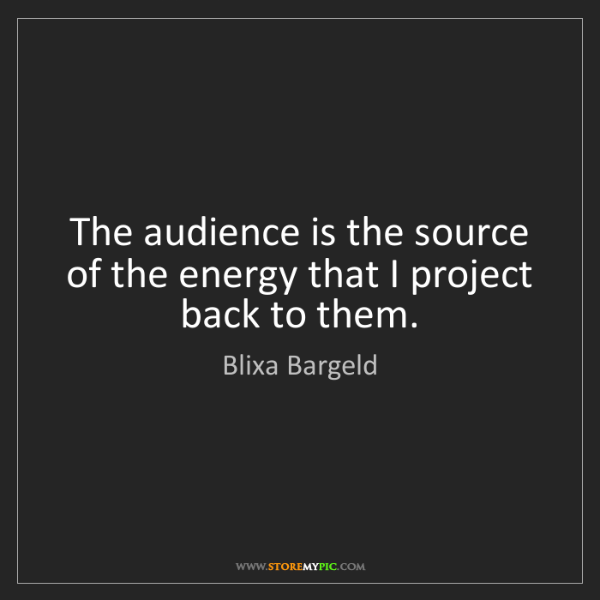 Blixa Bargeld: The audience is the source of the energy that I project...