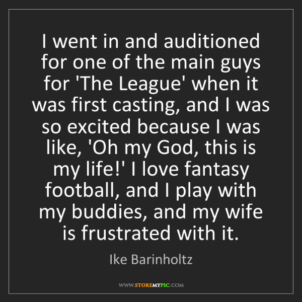 Ike Barinholtz: I went in and auditioned for one of the main guys for...