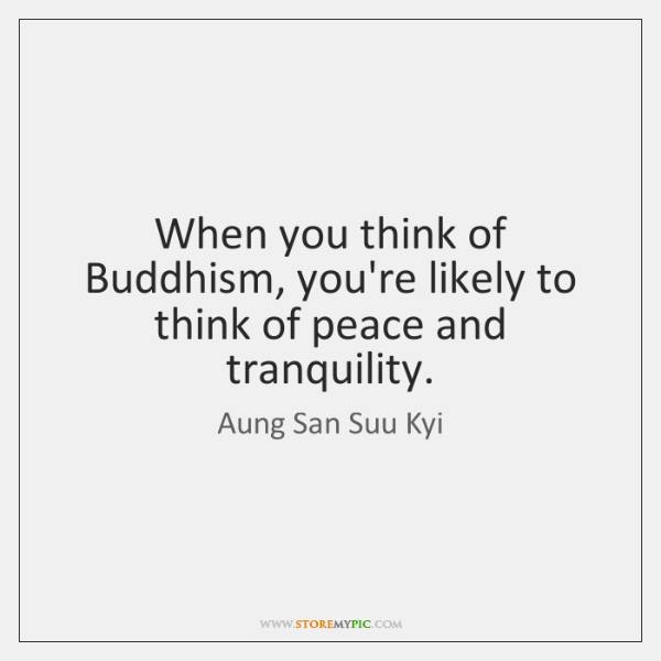 When you think of Buddhism, you're likely to think of peace and ...