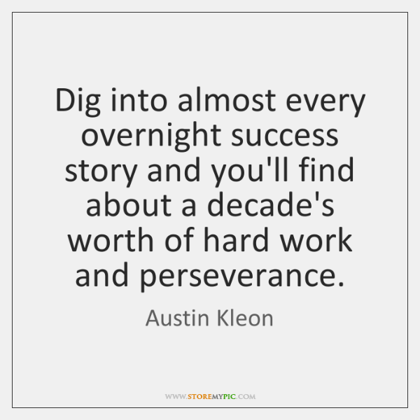 Dig into almost every overnight success story and you'll find about a ...