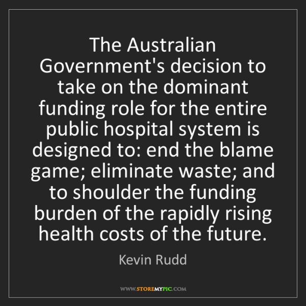 Kevin Rudd: The Australian Government's decision to take on the dominant...