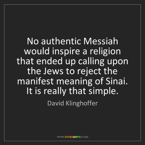 David Klinghoffer: No authentic Messiah would inspire a religion that ended...