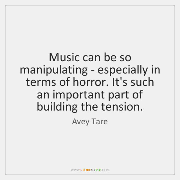 Music can be so manipulating - especially in terms of horror. It's ...