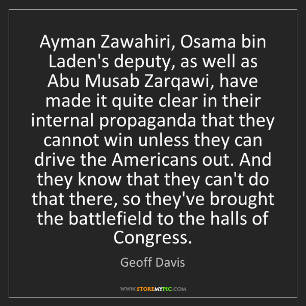 Geoff Davis: Ayman Zawahiri, Osama bin Laden's deputy, as well as...