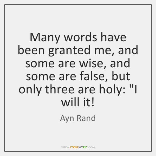 Many words have been granted me, and some are wise, and some ...