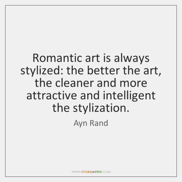 Romantic art is always stylized: the better the art, the cleaner and ...