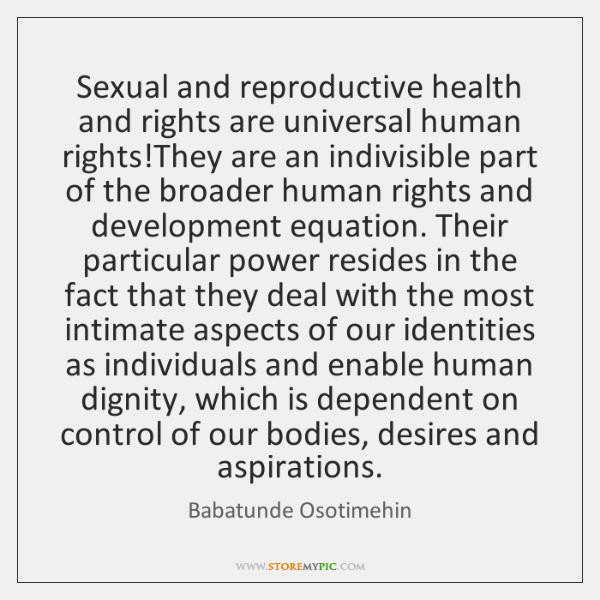 Sexual and reproductive health and rights are universal human rights!They are ...