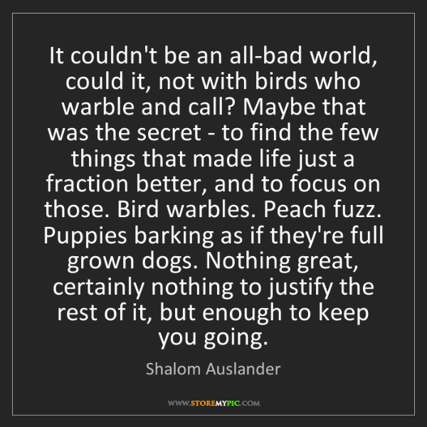 Shalom Auslander: It couldn't be an all-bad world, could it, not with birds...