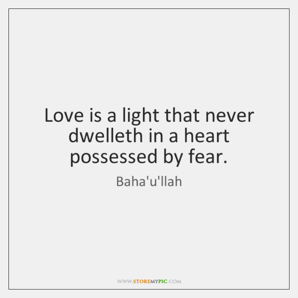 Love is a light that never dwelleth in a heart possessed by ...
