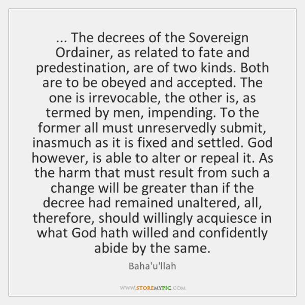 ... The decrees of the Sovereign Ordainer, as related to fate and predestination, ...