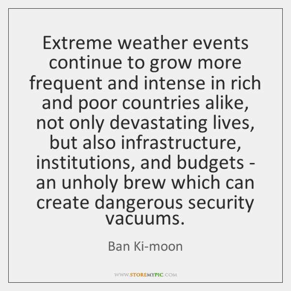 Extreme weather events continue to grow more frequent and intense in rich ...