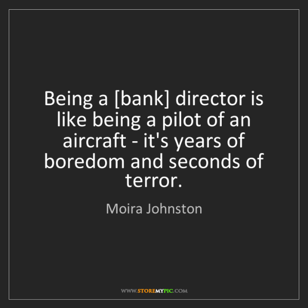 Moira Johnston: Being a [bank] director is like being a pilot of an aircraft...