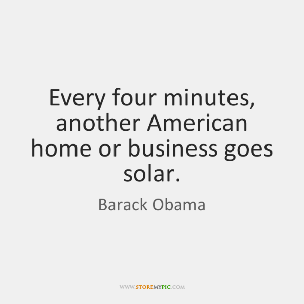 Every four minutes, another American home or business goes solar.