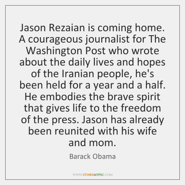 Jason Rezaian is coming home. A courageous journalist for The Washington Post ...