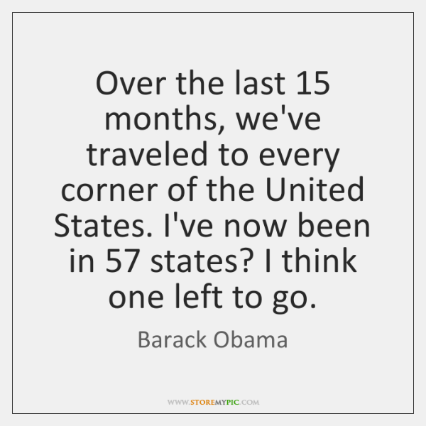 Over the last 15 months, we've traveled to every corner of the United ...