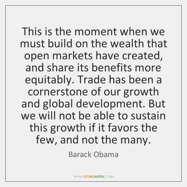 This is the moment when we must build on the wealth that ...