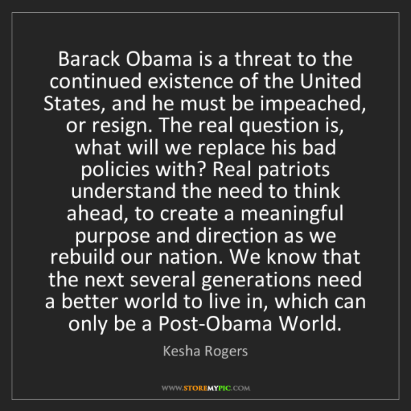 Kesha Rogers: Barack Obama is a threat to the continued existence of...