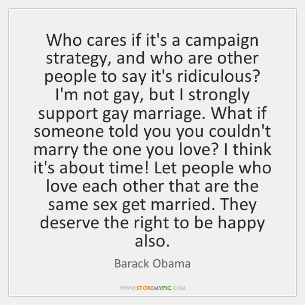 Who cares if it's a campaign strategy, and who are other people ...