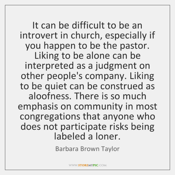 It can be difficult to be an introvert in church, especially if ...