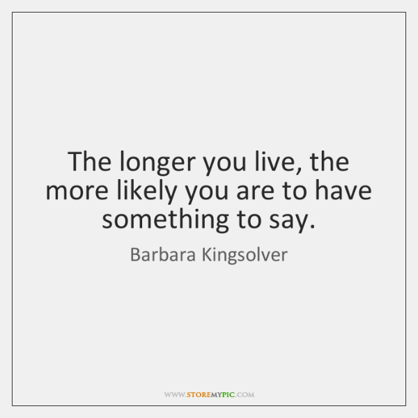 The longer you live, the more likely you are to have something ...