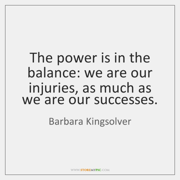 The power is in the balance: we are our injuries, as much ...