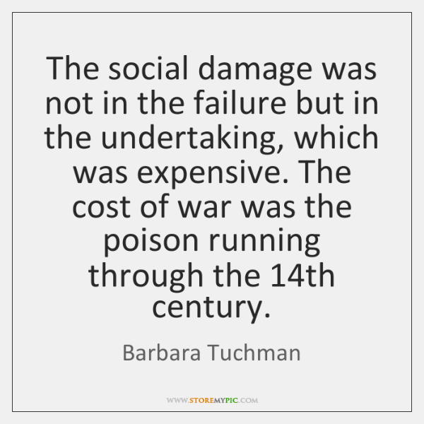 The social damage was not in the failure but in the undertaking, ...