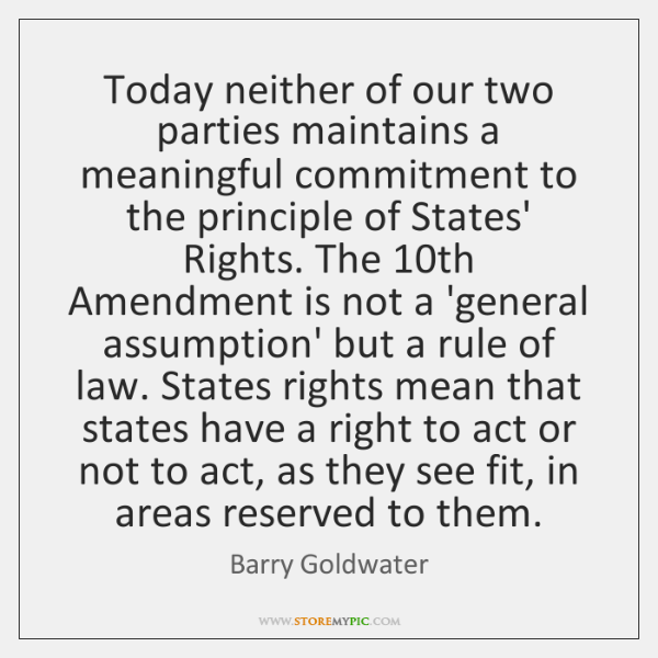 Today neither of our two parties maintains a meaningful commitment to the ...