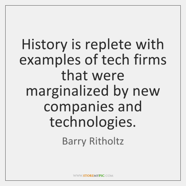 History is replete with examples of tech firms that were marginalized by ...